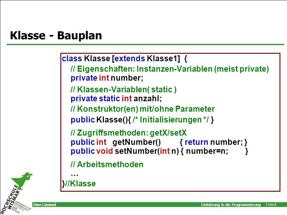 Klasse - Bauplan class Klasse [extends Klasse1] {